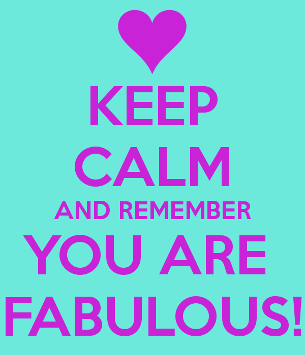 keep-calm-and-remember-you-are-fabulous
